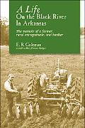 A Life on the Black River in Arkansas: A Pioneering Banker's Memoir