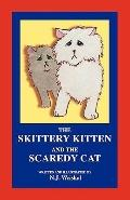 The Skittery Kitten and the Scaredy Cat