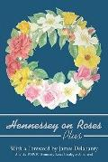 Hennessey on Roses Plus : And the 1949/50 Hennessey Roses Catalogue Annotated