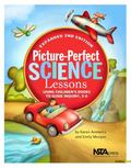 Picture-Perfect Science Lessons - Expanded 2nd Edition: Using Children's Books to Guide Inqu...