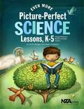 Even More Picture-Perfect Science Lessons: Using Children's Books to Guide Inquiry, K 5 - PB...