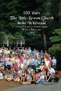 100 Years the Little Brown Church in the Wildwood : Union Chapel in Summertown Walden Tennne...