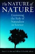 Nature of Nature : Examining the Role of Naturalism in Science