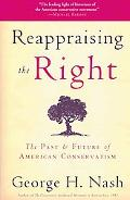 Reappraising the Right: The Past & Future of American Conservatism