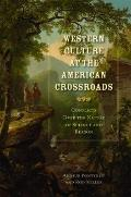 Western culture at the american Crossroads : The Conflict over the Nature of Science and Reason