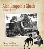 Aldo Leopold's Shack: Nina's Story (Center for American Places - Center Books on American Pl...