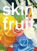 Skin Fruit: Selections from the Dakis Joannou Collection Curated by Jeff Koons