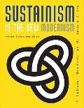 Sustainism Is the New Modernism : A Cultural Manifesto for the Sustainist Era