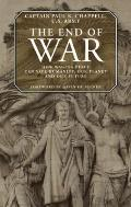 End of War : How Waging Peace Can Save Humanity, Our Planet and Our Future