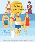Tom Tierney's History of Swimwear Paper Dolls : Splashy Styles from Ancient Rome to Designer...