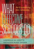 What Effective Schools Do : Re-Envisioning the Correlates