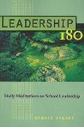 Leadership 180 : Daily Meditations on School Leadership