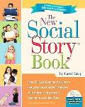 The New Social Story Book, Revised and Expanded 10th Anniversary Edition: Over 150 Social St...