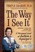 Way I See It : A Personal Look at Autism and Asperger's