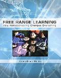 Free Range Learning : How Homeschooling Changes Everything
