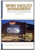 Sport Facility Management: Organizing Events and Mitigating Risks (Sport Leisure Industries)
