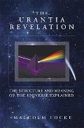 Urantia Revelation : The Structure and Meaning of the Universe Explained