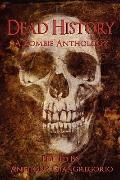 Dead History: A Zombie Anthology
