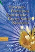 Viviendo los principios espirituales de una buena salud y bienestar (Spanish Edition)