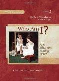 Who Am I? (And What Am I Doing Here?) -- Biblical Worldview of Self-Image (What We Believe, ...