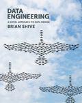 Data Engineering : A Novel Approach to Data Design