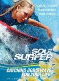 SOUL SURFER - Movie Tie-in: Catching God's Wave for Your Life: Your Faith Guide to Becoming ...