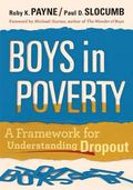 Boys in Poverty : A Framework for Understanding Dropout