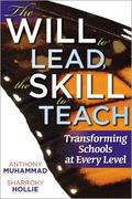 Will to Lead, the Skill to Teach : Transforming Schools at Every Level
