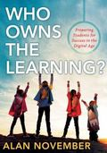 Who Owns the Learning? : Preparing Students for Success in the Digital Age