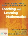 What Principals Need to Know about Teaching and Learning Mathematics