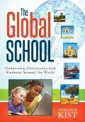 Global School : Connecting Classrooms and Students Around the World