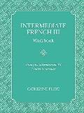Intermediate French III Workbook (French Edition)