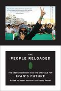 People Reloaded : The Green Movement and the Struggle for Iran's Future
