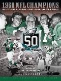 Relive the Philadelphia Eagles 1960 Championship Season