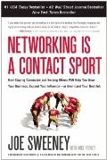 Networking Is a Contact Sport: How Staying Connected and Serving Others Will Help You Grow Y...