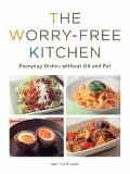 Worry-Free Kitchen : Everyday Dishes without Oil and Fat