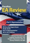 PassKey EA Review, Part 3: Representation: IRS Enrolled Agent Exam Study Guide 2014-2015 Edi...