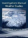 Weather Studies - Investigations Manual Academic Year 2012 - 2013 and Summer 2013
