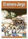 Minero Jorge / Jorge, the Miner : Unabridged Storybook