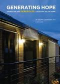 Generating Hope : How to Build a Solar Home: Stories of the BeauSoleil Louisiana Solar Home