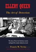 Ellery Queen : The Story of How Two Fractious Cousins Reshaped the Modern Detective Novel. :...