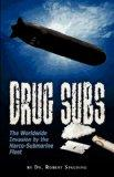 DRUG SUBS: The Worldwide Invasion by the Narco-Submarine Fleet
