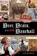 Beer, Brats, and Baseball : St. Louis Germans