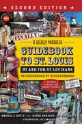 Finally! a Locally Produced Guidebook to St. Louis by and for St. Louisans, Neighborhood by ...
