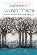 Snowy Tower : Parzival and the Wet Black Branch of Language