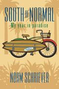 South of Normal : My Year in Paradise