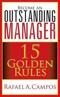 Become an Outstanding Manager : 15 Golden Rules