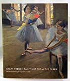 From Paris: A Taste For Impressionism. Paintings from the Clark