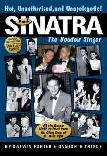 Frank Sinatra, the Boudoir Singer : All the Gossip Unfit to Print from the Glory Days of Ol'...