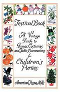 Festival Book - a Vintage Guide to Games, Costumes and Table Decorations for Children's Parties